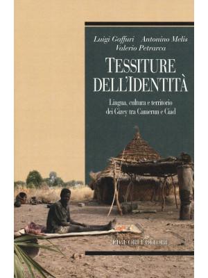 Tessiture dell'identità. Lingua, cultura e territorio dei Gizey tra Camerun e Ciad