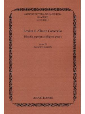 Eredità di Alberto Caracciolo. Filosofia, esperienza religiosa, poesia