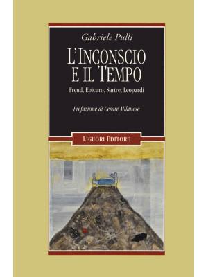 L'inconscio e il tempo. Freud, Epicuro, Sartre, Leopardi