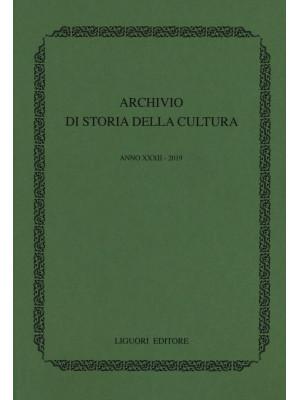 Archivio di storia della cultura (2019). Vol. 32