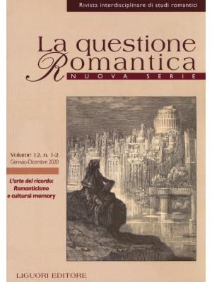 La questione romantica. Rivista interdisciplinare di studi romantici. Nuova serie (2020). Vol. 12: L' arte del ricordo: Romanticismo e cultural memory