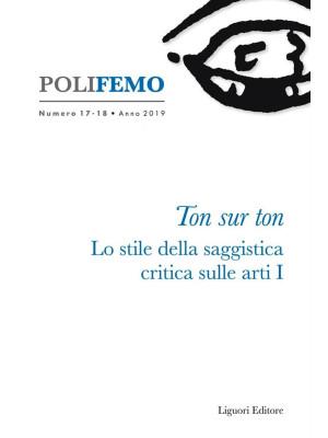 Polifemo. Nuova serie di «lingua e letteratura» (2019). Vol. 17-18: Ton sur ton. Lo stile della saggistica critica sulle arti I