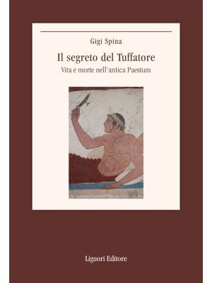 Il segreto del Tuffatore. Vita e morte nell'antica Paestum
