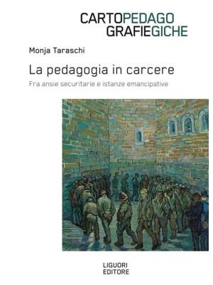 La pedagogia in carcere. Fra ansie securitarie e istanze emancipative