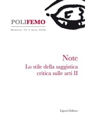 Polifemo. Nuova serie di «lingua e letteratura» (2020). Vol. 19: Note. Lo stile della saggistica critica sulle arti II