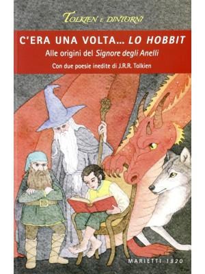 C'era una volta... Lo Hobbit. Alle origini del Signore degli anelli