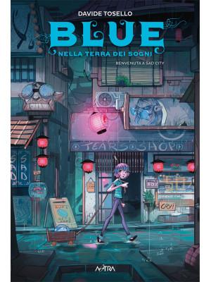 Blue nella terra dei sogni. Vol. 2: Benvenuta a Sad City
