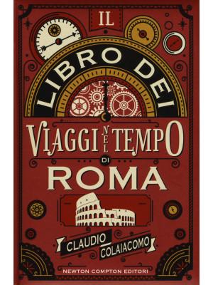 Il libro dei viaggi nel tempo di Roma