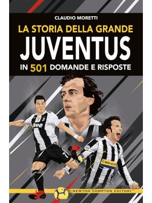La storia della grande Juventus in 501 domande risposte