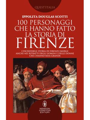 100 personaggi che hanno fatto la storia di Firenze