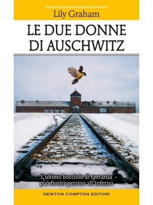 Le due donne di Auschwitz