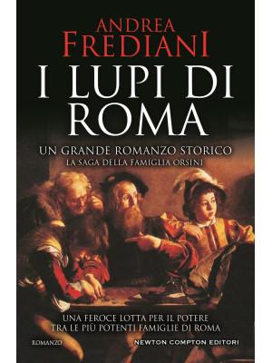 I lupi di Roma. La saga degli Orsini