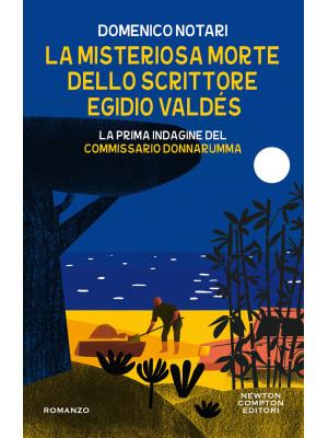 La misteriosa morte dello scrittore Egidio Valdés. La prima indagine del commissario Donnarumma
