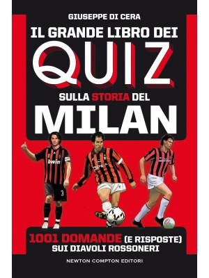 Il grande libro dei quiz sulla storia del Milan. 1001 domande (e risposte) sui diavoli rossoneri