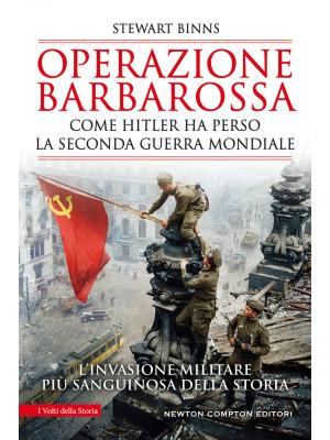 Operazione Barbarossa. Come Hitler ha perso la Seconda guerra mondiale