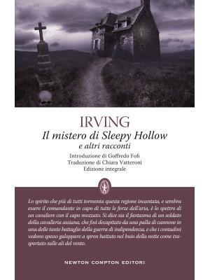 Il mistero di Sleepy Hollow e altri racconti. Ediz. integrale