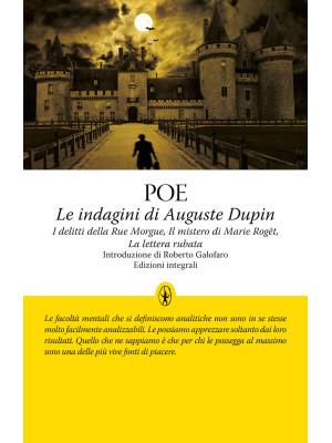 Le indagini di Auguste Dupin: I delitti della Rue Morgue-Il mistero di Marie Roget-La lettera rubata. Ediz. integrale