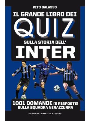 Il grande libro dei quiz sulla storia dell'Inter. 1001 domande (e risposte) sulla squadra nerazzurra