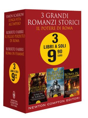 3 grandi romanzi storici. Il potere di Roma: Roma in fiamme-Il figlio perduto di Roma-Lunga vita all'impero