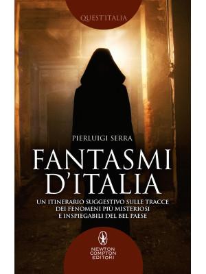 Fantasmi d'Italia. Un itinerario suggestivo sulle tracce dei fenomeni più misteriosi e inspiegabili del Bel Paese