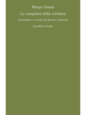 La conquista della scrittura. Letteratura e società nel Messico coloniale