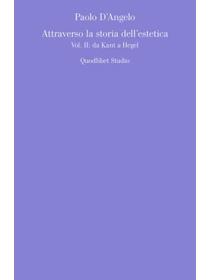Attraverso la storia dell'estetica. Vol. 2: Da Kant a Hegel