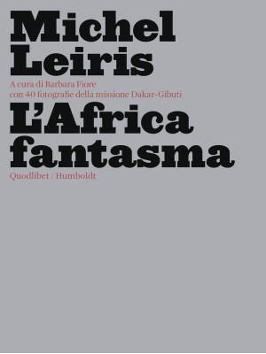 L'Africa fantasma. Ediz. illustrata