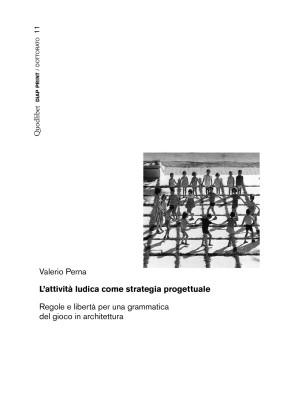 L'attività ludica come strategia progettuale. Regole e libertà per una grammatica del gioco in architettura