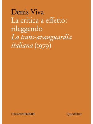 La critica a effetto: rileggendo «La trans-avanguardia italiana» (1979)