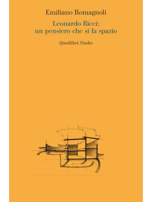 Leonardo Ricci: un pensiero che si fa spazio