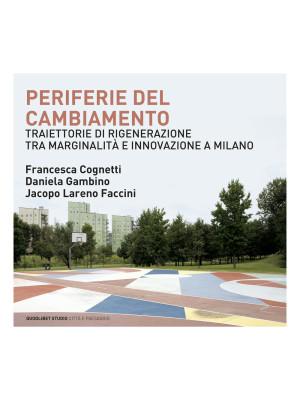 Periferie del cambiamento. Traiettorie di rigenerazione tra marginalità e innovazione a Milano