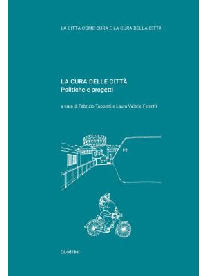 La cura delle città. Politiche e progetti