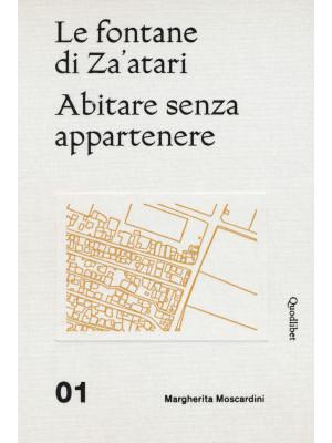 Le fontane di Za'atari: Abitare senza appartenere-Guida alla città. Ediz. illustrata