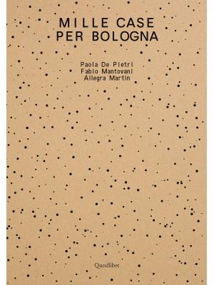 Mille case per Bologna. Ediz. illustrata