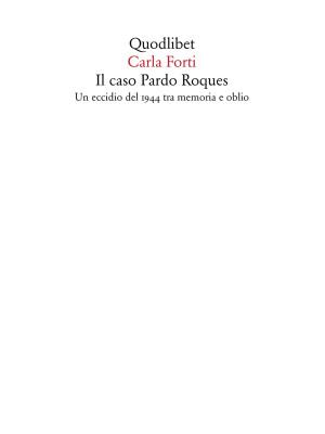 Il caso Pardo Roques. Un eccidio del 1944 tra memoria e oblio