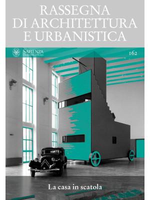 Rassegna di architettura e urbanistica. Vol. 162: La casa in scatola