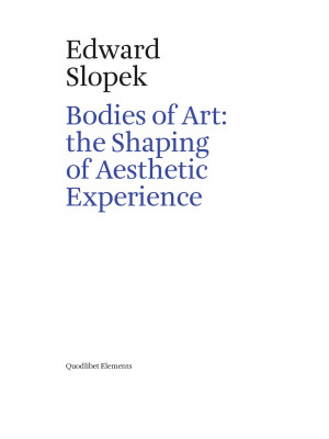 Bodies of art: the shaping of aesthetic experience