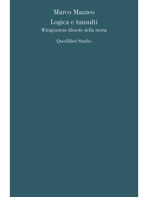 Logica e tumulti. Wittgenstein filosofo della storia
