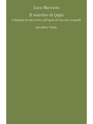 Il marchio di Qajin. I «Dialoghi tra due bestie» nell'opera di Giacomo Leopardi