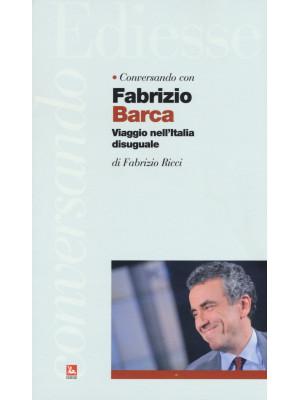 Conversando con Fabrizio Barca. Viaggio nell'Italia disuguale