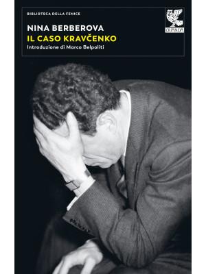 Il caso Kravcenko. Nuova ediz.