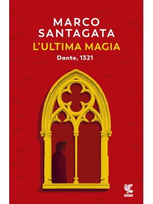 L'ultima magia. Dante, 1321