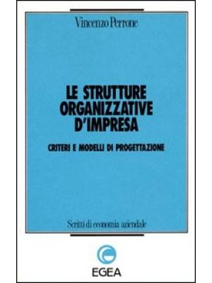 Le strutture organizzative d'impresa. Criteri e modelli di progettazione