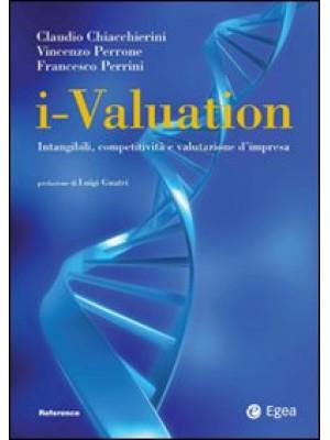 I-valuation. Intangibili, competitività e valutazione d'impresa