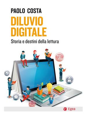 Diluvio digitale. Storia e destini della lettura