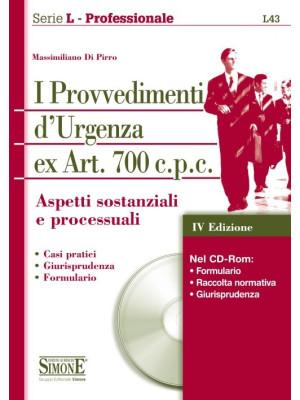 I provvedimenti d'urgenza ex art. 700 c.p.c. Aspetti sostanziali e processuali. Con CD-ROM