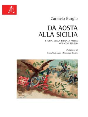 Da Aosta alla Sicilia. Storia della Brigata Aosta XVIII-XXI secolo