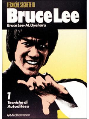 Bruce Lee: tecniche segrete. Vol. 1: Tecniche di autodifesa
