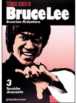 Bruce Lee tecniche segrete. Vol. 3: Tecniche avanzate