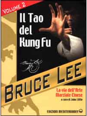La mia Via al Jeet Kune Do. Vol. 2: Il Tao del Kung Fu. La via dell'art